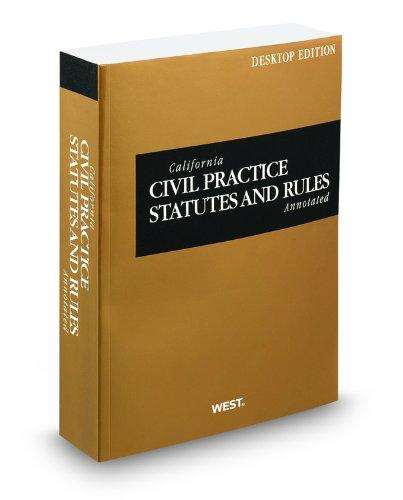 9780314921949: California Civil Practice Statutes and Rules Annotated, 2012 ed. (California Desktop Codes)