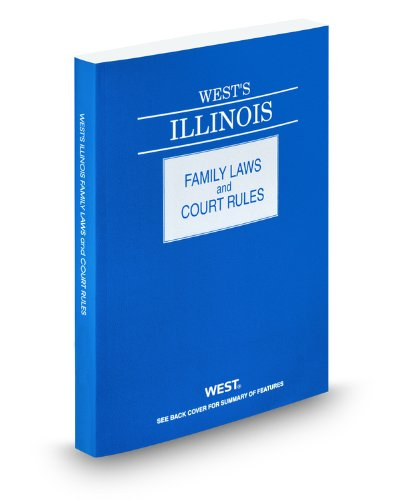 9780314922175: West's Illinois Family Laws and Court Rules, 2011 ed.