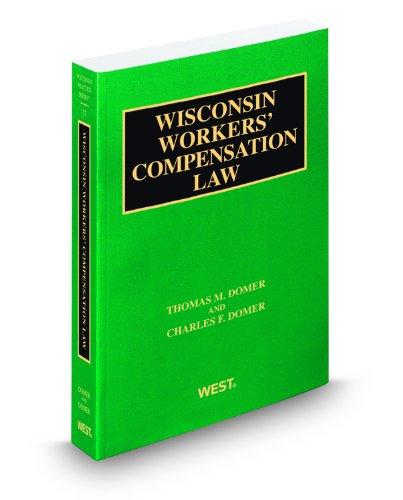 Wisconsin Workers' Compensation Law, 2011-2012 ed. (Vol. 17, Wisconsin Practice Series): ...
