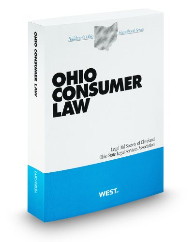 Ohio Consumer Law, 2011-2012 ed. (Baldwin's Ohio Handbook Series) (0314922539) by Andrea Price; Byron Bonar; Carolyn Carter; David Kaman; Gail White; Harold Williams; James Meaney; Jim Buchanan; Nadine Ballard; O. Randolph...