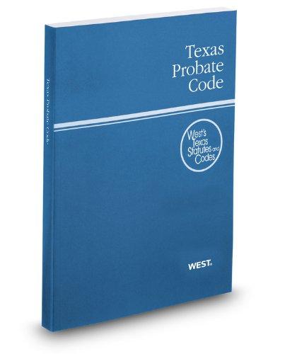 9780314922656: Texas Probate Code, 2012 ed. (West's Texas Statutes and Codes) (Texas Estates Code)
