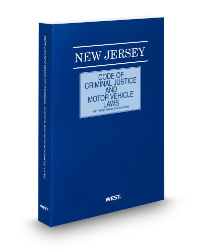 9780314924032: New Jersey Code of Criminal Justice and Motor Vehicle Laws with Related Statutes and Court Rules, 2011 ed.