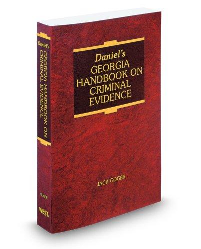 Daniel's Georgia Handbook on Criminal Evidence, 2011: Judge John Goger
