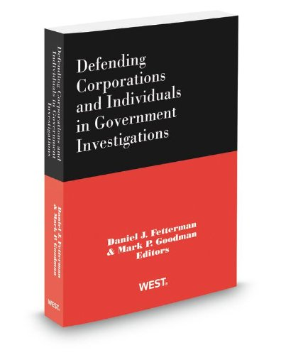 9780314925947: Defending Corporations and Individuals in Government Investigations, 2012 ed.
