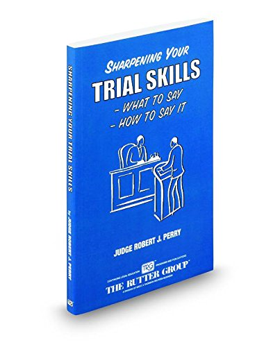 9780314926005: Sharpening Your Trial Skills: What To Say, How To Say It