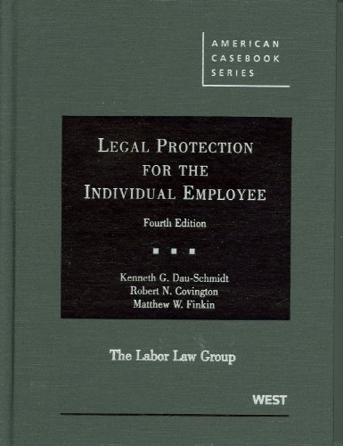 Legal Protection for the Individual Employee, 4th: Kenneth G. Dau-Schmidt,