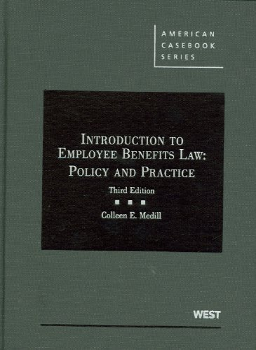 9780314927019: Introduction to Employee Benefits Law: Policy and Practice, 3d (American Casebook Series)