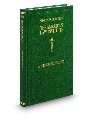 Principles of the Law of Aggregate Litigation: American Law Institute