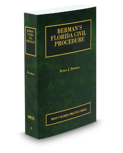 9780314928498: Berman's Florida Civil Procedure, 2011-2012 ed. (Vol. 4, Florida Practice Series)