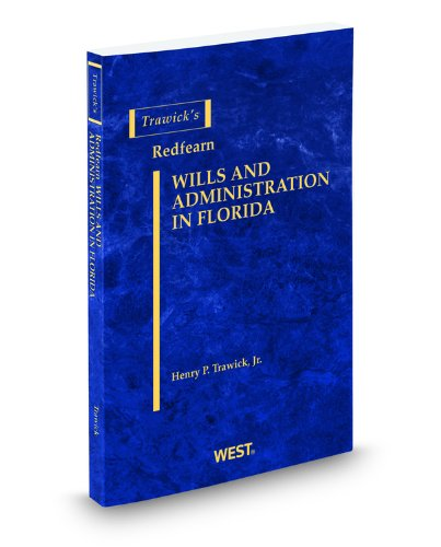 9780314928665: Trawick's Redfearn Wills & Administration in Florida, 2011-2012 ed.