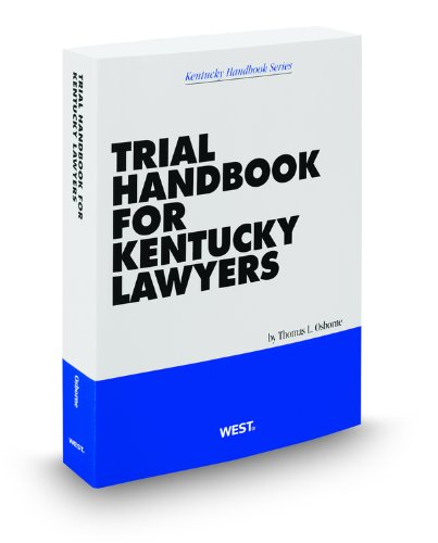 Trial Handbook for Kentucky Lawyers, 2011-2012 ed. (0314928774) by Thomas Osborne