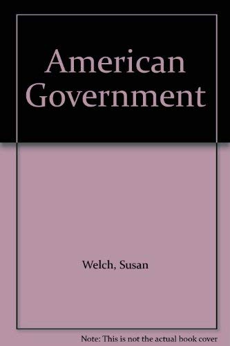 American Government: Welch, Susan; Gruhl,