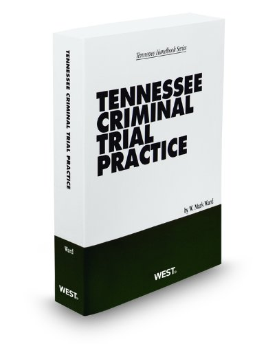 9780314929334: Tennessee Criminal Trial Practice, 2011-2012 ed.
