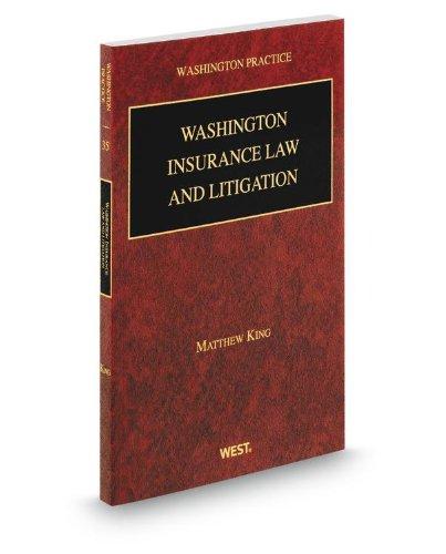 Washington Insurance Law and Litigation, 2013-2014 ed.: King, Matthew