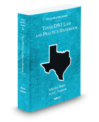 9780314929686: Texas DWI Law and Practice Handbook, 2010 ed. (Vol. 50, Texas Practice Series)
