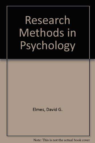 Research Methods in Psychology: Elmes, David G.; Kantowitz, Barry H.; Roediger, Henry L.