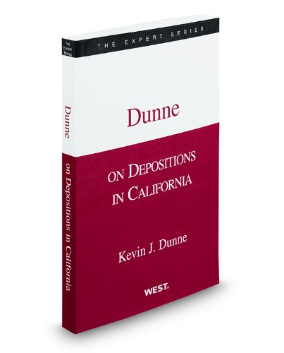 9780314930583: Dunne on Depositions in California, 2011-2012 ed. (The Expert Series)