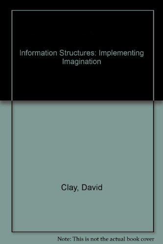 Information Structures: Implementing Imagination: Clay, David