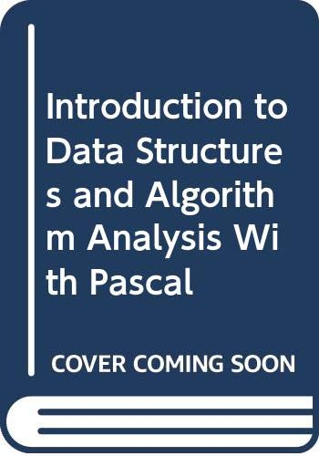 Introduction to Data Structures and Algorithm Analysis: Thomas L. Naps,