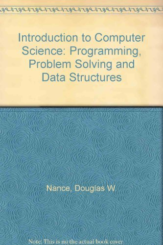 Introduction to Computer Science : Programming, Problem: Douglas W. Nance;