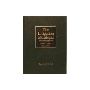 The Litigation Paralegal : A Systems Approach: James W. McCord