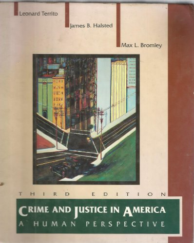 Crime and Justice in America: A Human: Territo, Leonard, Halsted,