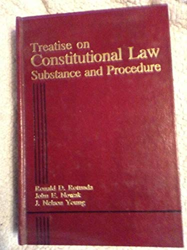 9780314934369: Treatise on Constitutional Law: Substance and Procedure