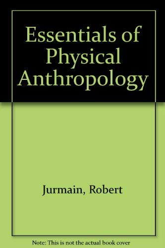9780314934406: Essentials of Physical Anthropology