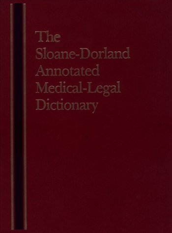 9780314935120: The Sloane-Dorland Annotated Medical-Legal Dictionary