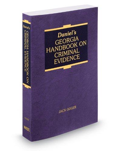 Daniel's Georgia Handbook on Criminal Evidence, 2012: Judge John Goger