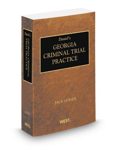 Daniel's Georgia Criminal Trial Practice, 2012-2013 ed.: Judge John Goger