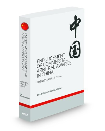 9780314938671: Enforcement of Commercial Arbitral Awards in China, 2011 ed.