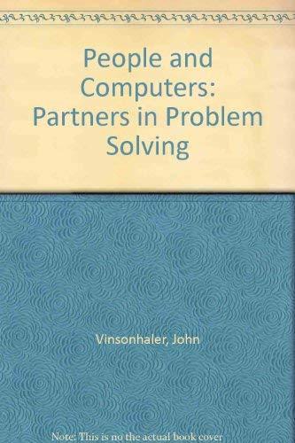 People and Computers: Partners in Problem Solving: Vinsonhaler, John F.,