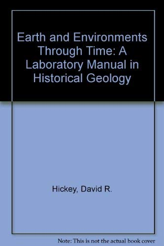 Earth and Environments Through Time: A Laboratory: David R. Hickey,