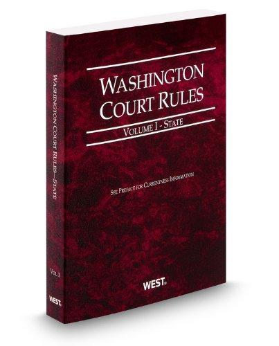 Washington Court Rules - State, 2012 ed. (Vol. I, Washington Court Rules): Thomson West