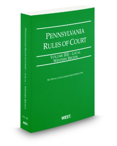 9780314943750: Pennsylvania Rules of Court - Local Western, 2012 ed. (Vol. IIIE, Pennsylvania Court Rules)