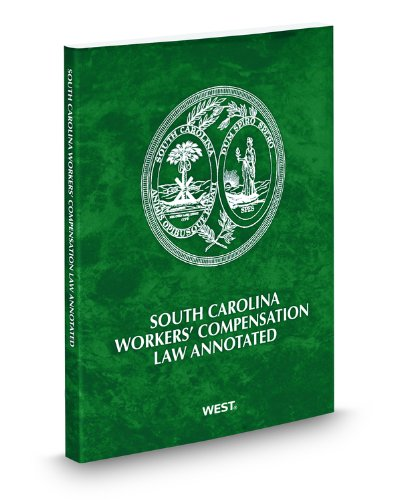 South Carolina Workers' Compensation Law Annotated, 2011: Lawyers Cooperative Publishing