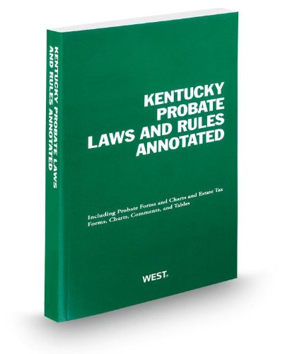 9780314948151: Kentucky Probate Laws and Rules Annotated, 2013 ed.