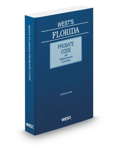 9780314948526: West's Florida Probate Code with Related Laws & Court Rules, 2013 ed.