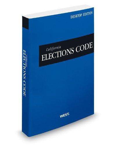 California Elections Code, 2013 ed. (California Desktop Codes): West, Thomson