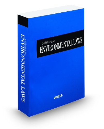 California Environmental Laws, 2012 ed. (California Desktop Codes): West, Thomson