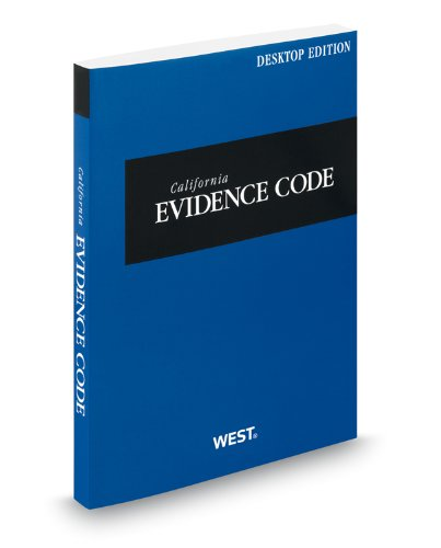 9780314948953: California Evidence Code, 2013 ed. (California Desktop Codes)