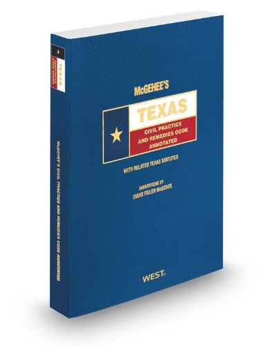 9780314949523: McGehee's Texas Civil Practice and Remedies Codes Annotated, 2012 ed. (Texas Annotated Code Series)