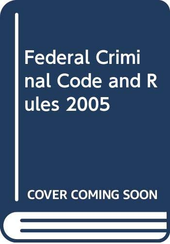 Federal Criminal Code and Rules 2005
