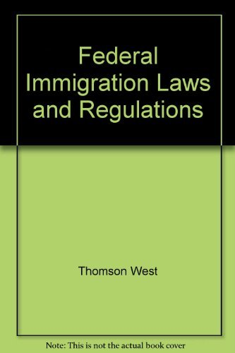 Federal Immigration Laws and Regulations: West, Thomson