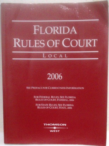 Florida Rules of Court (Local 2006): West Publishing