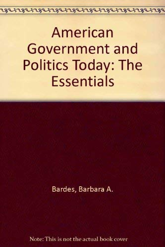 9780314960788: American Government and Politics Today: The Essentials