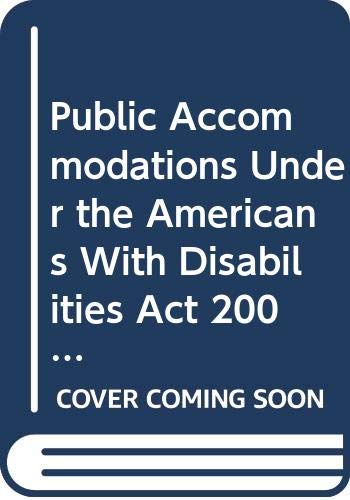9780314964878: Public Accommodations Under the Americans With Disabilities Act 2006: Compliance and Litigation Manual
