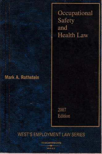 9780314965165: Occupational Safety and Health Law, 2007 Edition (West's Employment Law Series)