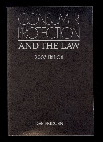 9780314965868: Consumer Protection and the Law: 2007 Edition (Issued in October 2006)